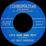 "45Re ✦ PIG MEAT MARKHAM ✦ ""Let's Have Some Heat"" 2 Killer Mid Tempo 50s R&B ♫"